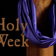 HOLY WEEK 2017 SCHEDULE at St. Andrew the Apostle Parish